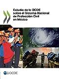 Estudio de la Ocde Sobre el Sistema Nacional de Protección Civil en México, Oecd Organisation For Economic Co-Operation And Development, 9264200207