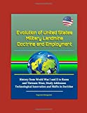 img - for Evolution of United States Military Landmine Doctrine and Employment - History from World War I and II to Korea and Vietnam Wars, Study Addresses Technological Innovation and Shifts in Doctrine book / textbook / text book