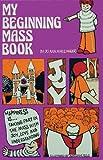 My Beginning Mass Book, JoAnn M. Angers, 0896220826