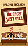 The Ghost Slept Over, Marshall Thornton, 1494237393