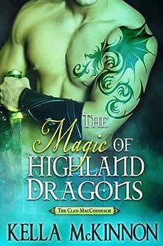 The Magic of Highland Dragons (The Clan MacCoinnach Book 1) by [McKinnon, Kella]