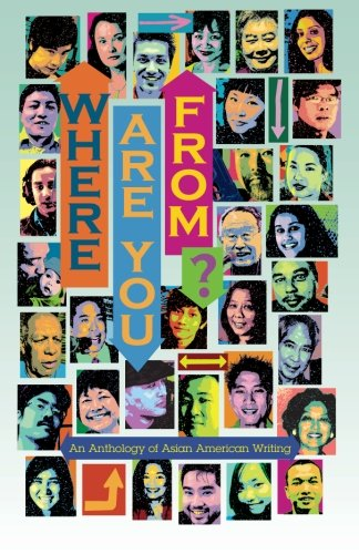 Download Where Are You From?: An Anthology of Asian American Writing (Volume 1) ebook