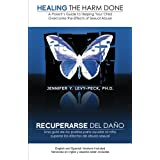 Healing The Harm Done: A Parent's Guide to Helping Your Child Overcome the Effects of Sexual Abuse (English and Spanish Editi