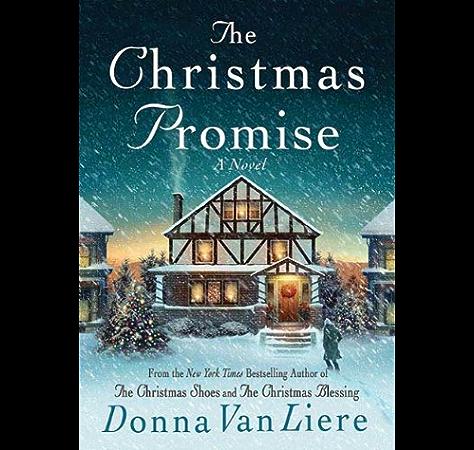 The Christmas Promise A Novel Kindle Edition By Vanliere Donna Religion Spirituality Kindle Ebooks Amazon Com