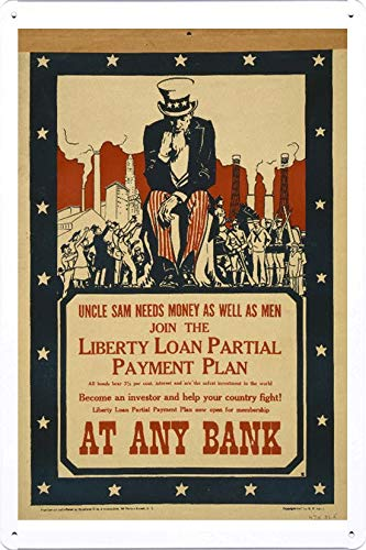 World War I One Tin Sign Metal Poster (reproduction) of Uncle Sam needs money as well as men--Join the Liberty Loan partial payment plan [...] at any bank