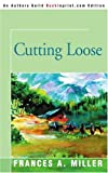 Cutting Loose, Frances Miller, 0595345026