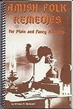 Amish Folk Remedies for Plain and Fancy Ailments, McGrath, 0961740582