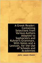 A greek reader: containing selections from various authors adapted