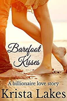 Barefoot Kisses: A Billionaire Love Story (The Kisses Series Book 6) by [Lakes, Krista]