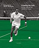 Crossing the Line: Arthur Ashe at the 1968 US Open