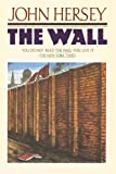 The Wall, John Hersey and John Hersey, 0394756967