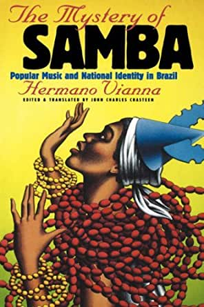 An analysis of vianna hermanos the mystery of samba popular music and national identity in brazil