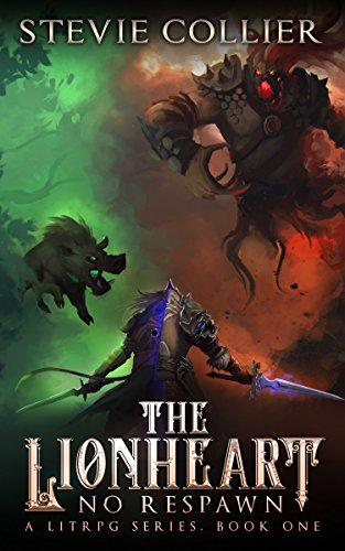 The Lionheart: a LitRPG Novel (No Respawn Book 1)