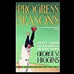 The Progress of the Seasons | George V. Higgins