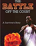 The Battle off the Court, Timothy Kendricks, 1499753136