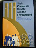 img - for Toxic Chemicals, Health, and the Environment (The Johns Hopkins Series in Environmental Toxicology) book / textbook / text book