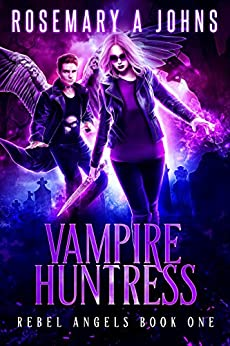 Vampire Huntress (Rebel Angels Book 1) by [Johns, Rosemary A]