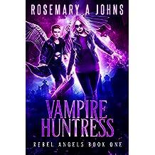 Vampire Huntress (Rebel Angels Book 1)