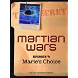 Martian Wars: Marie's Choice (Episode 7)