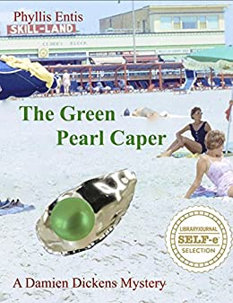THE GREEN PEARL CAPER: A DAMIEN DICKENS MYSTERY (Damien Dickens Mysteries Book 1) by [Entis, Phyllis]