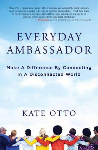Everyday Ambassador: Make a Difference by Connecting in a Disconnected World cover