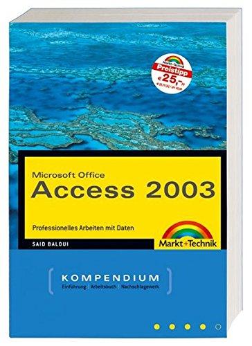 Access 2003 Kompendium - Das umfassende Handbuch für den professionellen Einsatz , mit CD: Professionelles Arbeiten mit Daten (Kompendium / Handbuch)