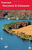 Frommer's Maryland and Delaware (Frommer's Complete Guides)
