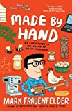 img - for Made by Hand: My Adventures in the World of Do-It-Yourself by Mark Frauenfelder (2011-10-25) book / textbook / text book