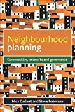 Neighbourhood Planning : Communities, Networks and Governance, Gallent, Nick and Robinson, Steve, 1447300076