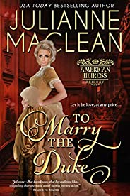 To Marry the Duke (American Heiress Trilogy Book 1)