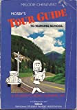 Mosby's Tour Guide for Nursing : A Student's Road Survival Kit, Chenevert, Melodie, 0801613183