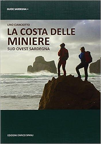 Cartina Sardegna Ovest.La Costa Delle Miniere Sud Ovest Sardegna Cianciotto Lino 9788898309221 Amazon Com Books