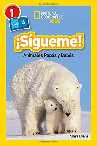 National Geographic Readers: Sigueme! (Follow Me!): Animales Papas y Bebes (Spanish Edition)