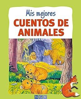 Mis mejores cuentos de animales: Historias de los animales para niños (Spanish Edition)