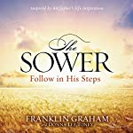 The Sower: Follow in His Steps | Franklin Graham,Donna Lee Toney