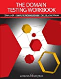 The Domain Testing Workbook, Cem Kaner, Sowmya Padmanabhan, Douglas Hoffman, 0989811905