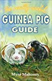 Really Useful Guinea Pig Guide, Myra Mahoney, 1852791276