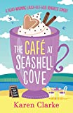 The Cafe at Seashell Cove: A heartwarming laugh out loud romantic comedy by  Karen Clarke in stock, buy online here