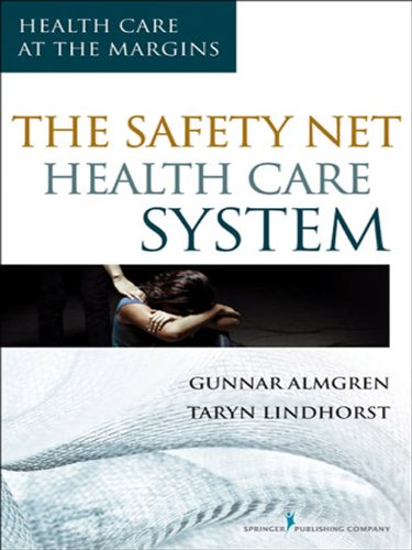 Download The Safety-Net Health Care System: Health Care at the Margins Pdf