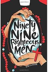 Ninety-Nine Righteous Men Paperback