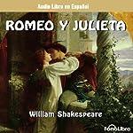 Romeo y Julieta (Dramatizado) [Romeo and Juliet (Dramatized)] | William Shakespeare
