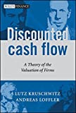 img - for Discounted Cash Flow: A Theory of the Valuation of Firms by Lutz Kruschwitz (2005-11-18) book / textbook / text book