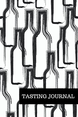 Tasting Journal: Wine Lovers Gifts 6x9 Inches Wine Tasting Notes (Wine Tasting Journal)