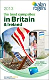 Alan Rogers - the Best Campsites in Britain & Ireland 2013 (Alan Rogers Guides)
