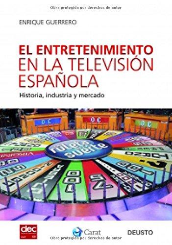 El entretenimiento en la televisión española: Historia, industria y mercado: Amazon.es: Guerrero, Enrique: Libros