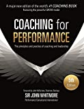 Coaching for Performance Fifth Edition: The Principles and Practice of Coaching and Leadership UPDATED 25TH ANNIVERSARY EDITION