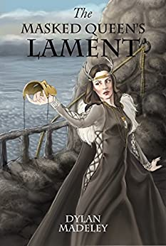 The Masked Queen's Lament (The Gift-Knight Trilogy Book 3) by [Madeley, Dylan]