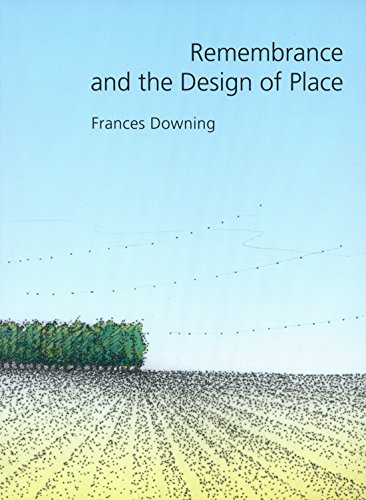 Remembrance and the Design of Place (Sara and John Lindsey Series in the Arts and Humanities)