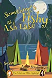 Something's Fishy at Ash Lake (An Amber and Elliot Mystery Book 1)