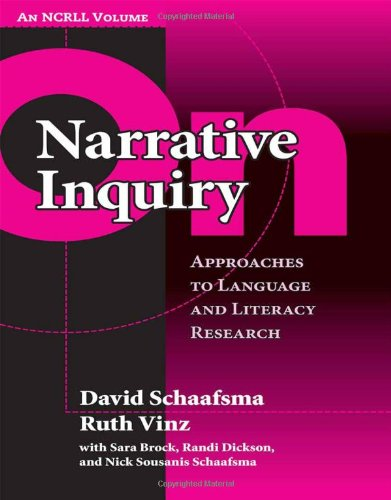 On Narrative Inquiry: Approaches to Language and Literacy (An NCRLL Volume) (Language and Literacy (NCRLL Collection))